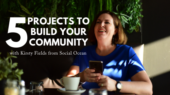 5 Projects To Build Your Community